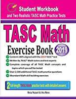 TASC Math Exercise Book: Student Workbook and Two Realistic TASC Math Tests