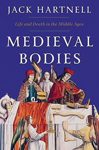 Medieval Bodies: Life and Death in the Middle Ages (English Edition)