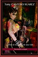 IV. Óleo Al Mediodía de Una Vida: Decretando la alegría (Colección Los Susurros de Cantero Óleos Poéticos.) ペーパーバック