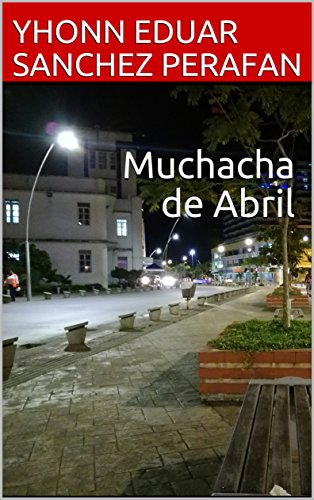 Muchacha de Abril (Spanish Edition)