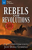Rebels and Revolutions: Real Tales of Radical Change in America (Mystery & Mayhem)