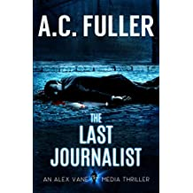 The Last Journalist (An Alex Vane Media Thriller Book 5)