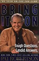 Bring It on: Tough Questions. Candid Answers.