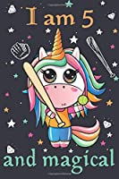 I am 5 and magical: Softball unicorn five years old girls Fairy birthday celebration gift for obsessed soft ball daughter or granddaughter to write and draw in.