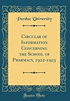 Circular of Information Concerning the School of Pharmacy, 1922-1923 (Classic Reprint)