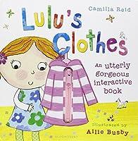 Lulu's Clothes by Camilla Reid(2009-05-04)