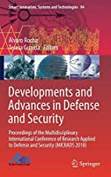 Developments and Advances in Defense and Security: Proceedings of the Multidisciplinary International Conference of Research Applied to Defense and Security (MICRADS 2018) (Smart Innovation, Systems and Technologies)