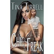 Chic to Freak: (a Nerd Girl Revenge / Geek Transformation Story) (Nerds Rule the School Book 2)