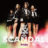 Pride / SCANDAL