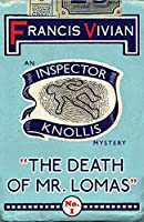 The Death of Mr. Lomas: An Inspector Knollis Mystery (The Inspector Knollis Mysteries)
