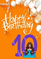 Happy Birthday 10: Birthday Books for Girls, Birthday Journal Notebook for 10 Year Old for Journaling & Doodling, Birthday Keepsake Book