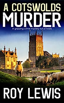 A COTSWOLDS MURDER a gripping crime mystery full of twists by [LEWIS, ROY]