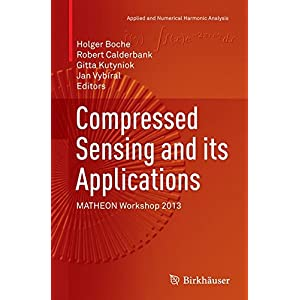 Compressed Sensing and its Applications: MATHEON Workshop 2013 (Applied and Numerical Harmonic Analysis)