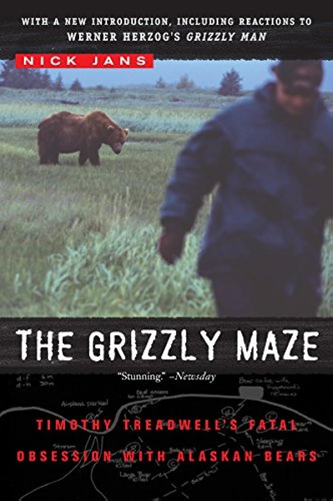 策定するセラフサンドイッチThe Grizzly Maze: Timothy Treadwell's Fatal Obsession with Alaskan Bears (English Edition)