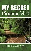 My Secret / Scarata Mia
