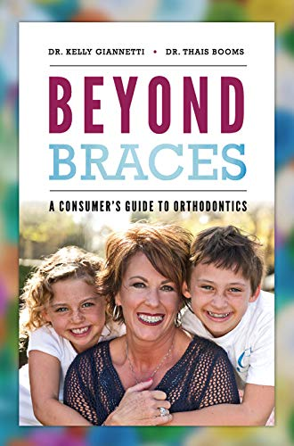 Beyond Braces: A Consumer's Guide to Orthodontics (English Edition)
