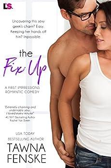 The Fix Up (First Impressions) by [Fenske, Tawna]