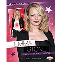 Emma Stone: Star of the Stage, TV, and Film (Pop Culture Bios)