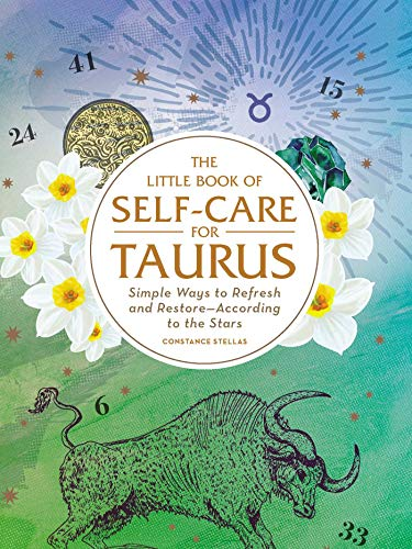 The Little Book of Self-Care for Taurus: Simple Ways to Refresh and Restore—According to the Stars (Astrology Self-Care) (English Edition)