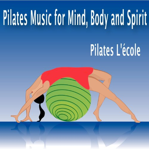 Pilates Music for Mind, Body a...