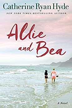 Allie and Bea: A Novel by [Hyde, Catherine Ryan]