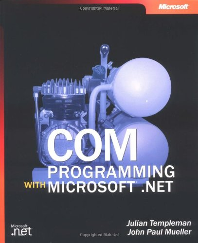 Download COM Programming with Microsoft® .NET (Developer Reference) 0735618755
