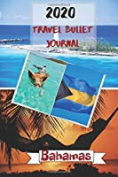 2020 Travel Bullet Journal Bahamas: Turn your adventures into a life-long memory with this notebook planner and organzier.