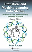 Statistical and Machine-Learning Data Mining: Techniques for Better Predictive Modeling and Analysis of Big Data, Second Edition by Bruce Ratner(2011-12-19)
