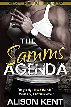 The Samms Agenda: A sexy romantic suspense. An ex-military alpha hero. (Smithson Group Book 3) by [Kent, Alison]