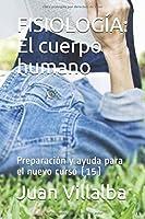 FISIOLOGÍA: El cuerpo humano: Preparación y ayuda para el nuevo curso (15)