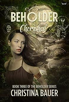 Cherished (Beholder Book 3) by [Bauer, Christina]