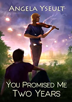 You Promised Me Two Years by [Yseult, Angela]