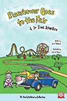 Eisenhower Goes to the Fair: A Dr. Fred Adventure (Dr. Fred Children's Collection)