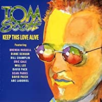 Keep This Love Alive by Tom Scott