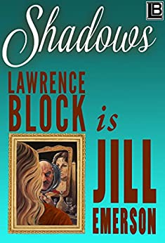 Shadows (The Jill Emerson novels Book 1) by [Block, Lawrence, Emerson, Jill]
