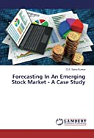 Forecasting In An Emerging Stock Market - A Case Study