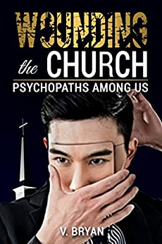 Wound the Church: Psychopaths Among Us (Nephilim Imprint) by [Bryan, V.]