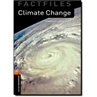 Climate Change (Oxford Bookworms Library Factfiles: Level 2)