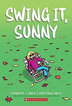Swing it, Sunny by [Holm, Jennifer L.]