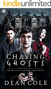 Chasing Ghosts: The Quentin Strange Mysteries Book 1 (English Edition)