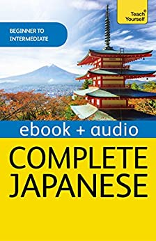 Complete Japanese Beginner to Intermediate Book and Audio Course: Enhanced Edition by [Gilhooly, Helen]