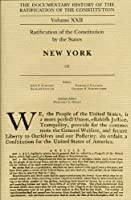 The Documentary History Of The Ratification Of The Constitution: Ratification Of The Constitution By The States, New York, Number 4