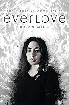 Everlove (The Future Kingdom Series Book 1) by [Ming, Brian]