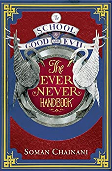 Ever Never Handbook (The School for Good and Evil) by [Chainani, Soman]