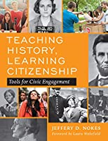 Teaching History, Learning Citizenship: Tools for Civic Engagement