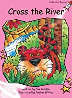Cross the River (Red Rocket Readers: Pre-reading Level: Pink)
