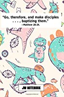 Go Therefore And Make Disciples Baptizing Them Matthew 28:19 JW Notebook: | JW 2020 Year Text Notebook / Journal for Jehovah's Witnesses. Add this valuable JW Accessories to your JW Library. A PERFECT Jehovahs Witnesses Gift! Dinosaur 2