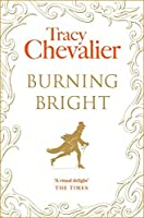 Burning Bright by TRACY CHEVALIER(1905-06-30)