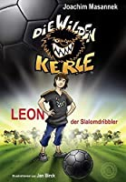 Die Wilden Kerle (Bd. 1): Leon der Slalomdribbler