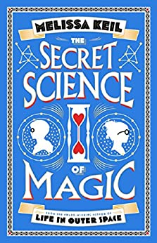 The Secret Science of Magic by [Melissa, Keil]
